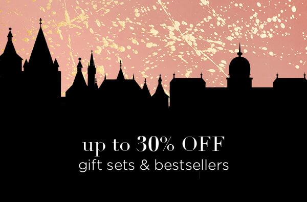 Up to 30% off gift sets and bestsellers
