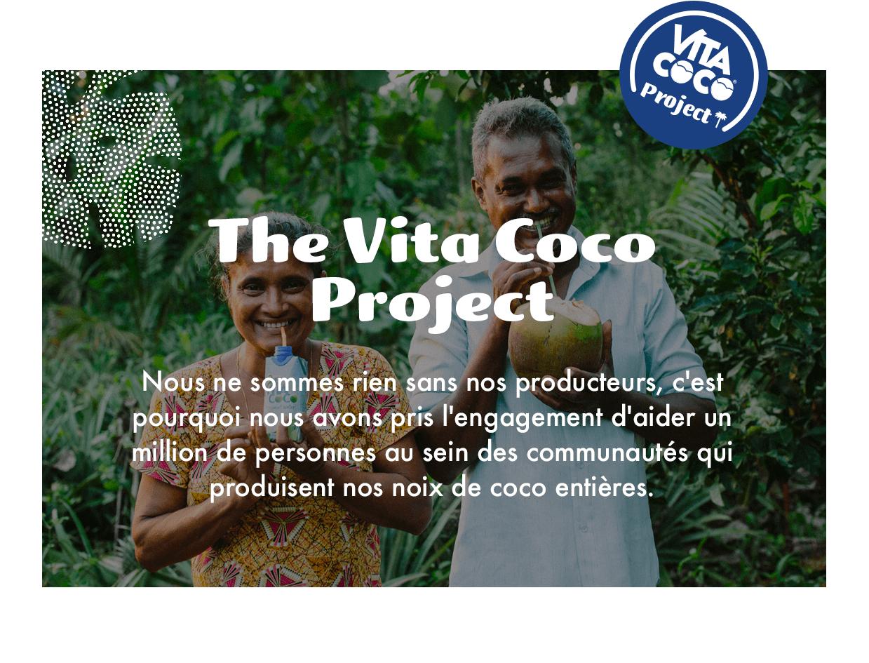 Nous ne sommes rien sans nos producteurs, c'est pourquoi nous avons pris l'engagement d'aider un million de personnes au sein des communautés qui produisent nos noix de coco.