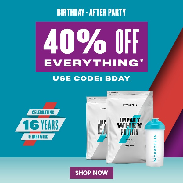 Myprotein 16th BIRTHDAY - 45% of everything* use code BDAY, shop now