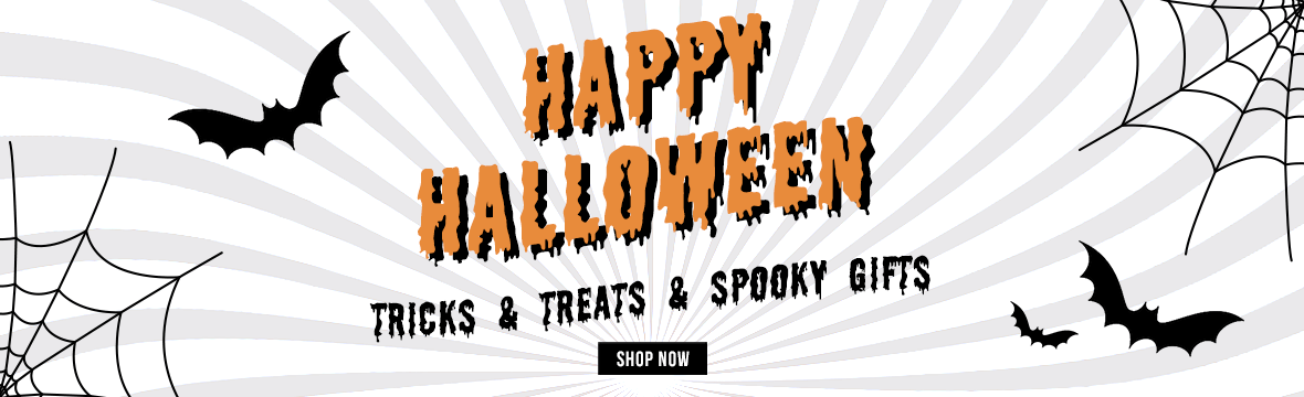 Halloween - Tricks & treats & spooky gifts.