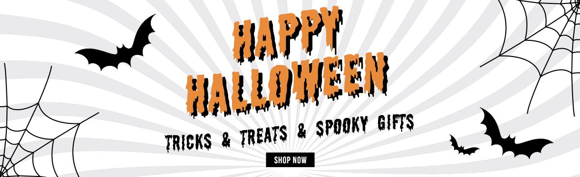 Halloween - Tricks & treats & spooky gifts.
