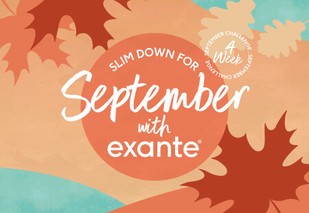 Slim down for September with exante - 4 week challenge.