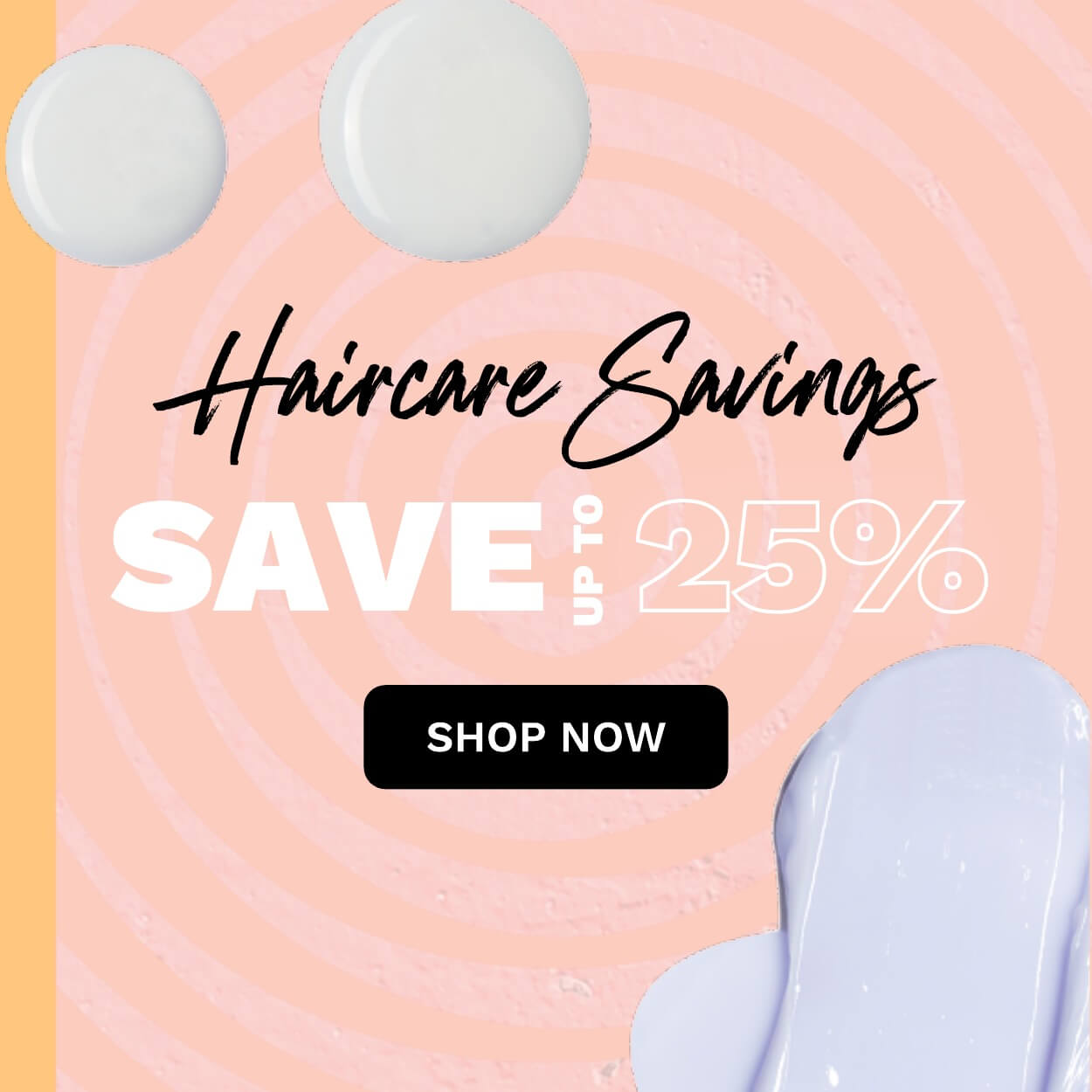 Save up to 25% off haircare!