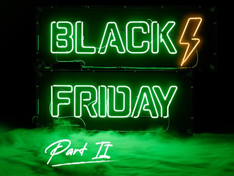 Black Friday Part 2